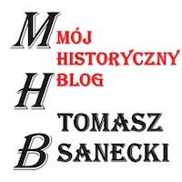 Mój historyczny blog - Tomasz Sanecki